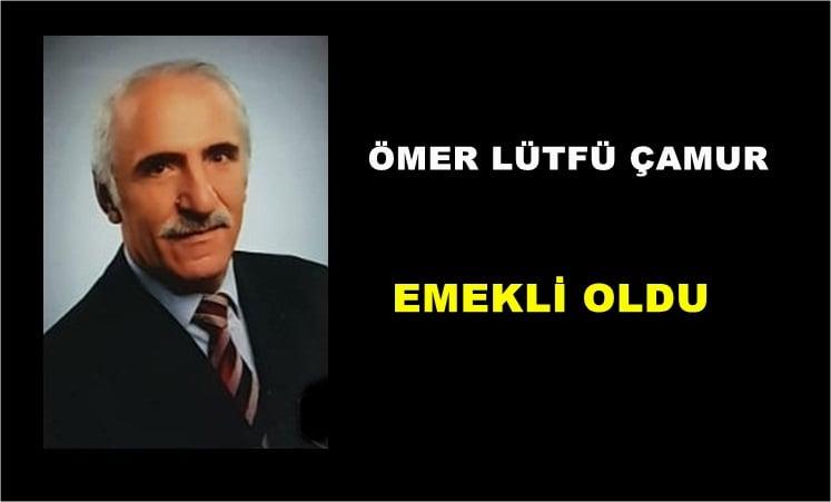 Ömer Lütfü Çamur yaş haddinden emekli oldu