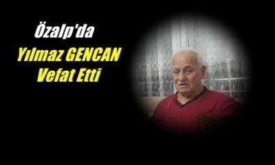 Özalp ilçesi Emek mahallesinde ikamet eden Yılmaz Gencan vefat etti