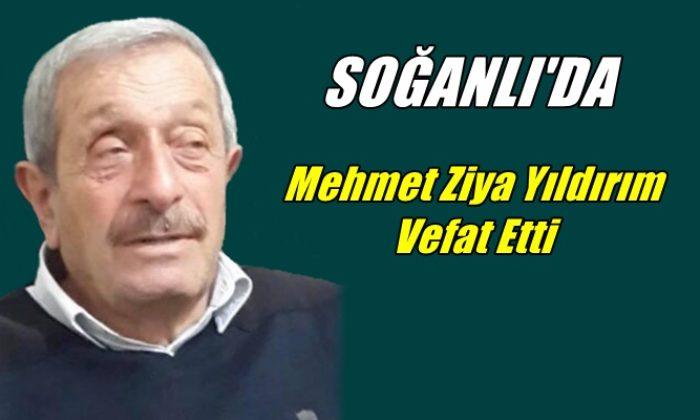 Soğanlı mahallesinden Mehmet Ziya Yıldırım vefat etti