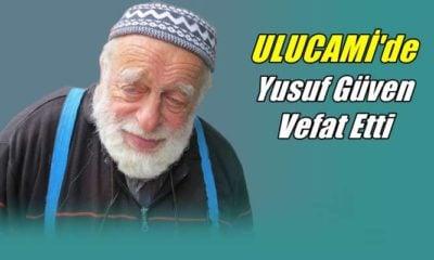 Ulucami mahallesinden Yusuf Güven vefat etti