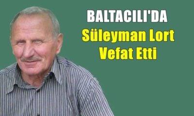 Baltacılı mahallesinden Süleyman Lort vefat etti