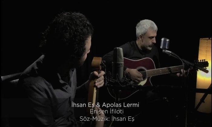 İhsan Eş & Apolas Lermi – Enisen İfiloti