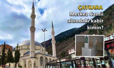 Çaykara Camii'nin altında bir kabir olduğunu biliyor muydunuz?