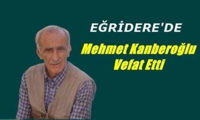 Eğridere mahallesinden Mehmet Kanberoğlu vefat etti