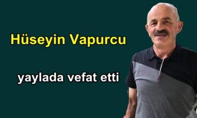 Çambaşın'dan Hüseyin Vapurcu Multat yaylasında vefat etti
