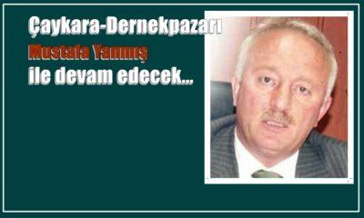 Çaykara-Dernekpazarı Mustafa Yanmış ile devam edecek