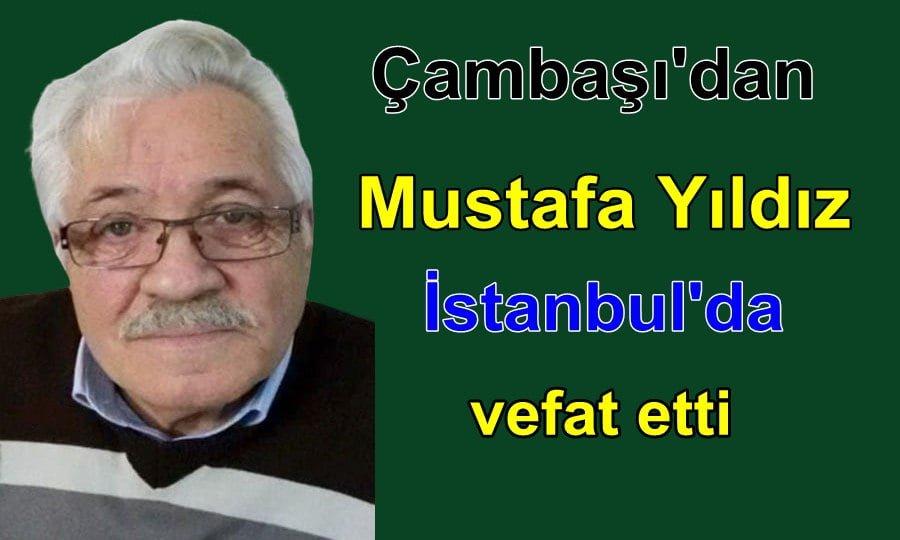 Mustafa Yıldız İstanbul'da vefat etti