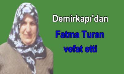 Çaykara Demirkapı Mahallesinden Fatma Turan vefat etti