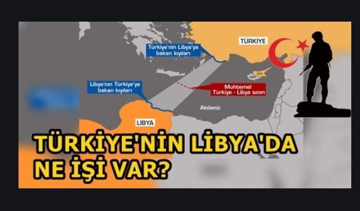 Türkiye'nin, Libya'da Ne İşi Vardır?