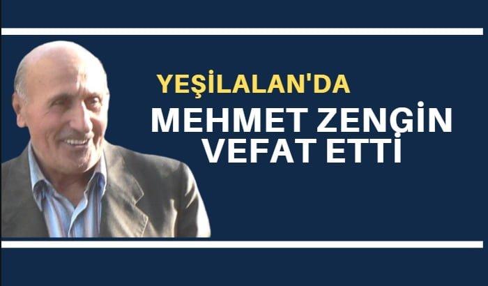 Yeşilalan mahallesinden Mehmet Zengin vefat etti