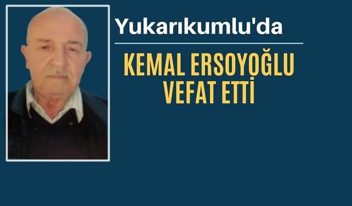 Yukarıkumlu mahallesinden Kemal Ersoyoğlu vefat etti