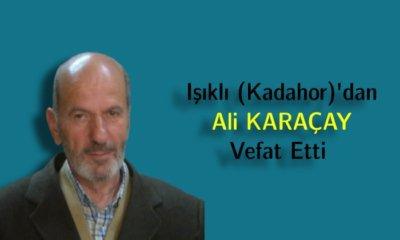 Ali Karaçay Vefat Etti