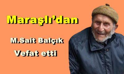 Maraşlı'dan Mehmet Sait Balçık vefat etti
