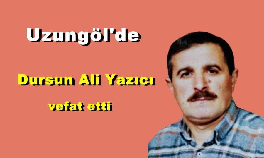 Uzungöl Mahallesinden Dursun Ali Yazıcı vefat etti