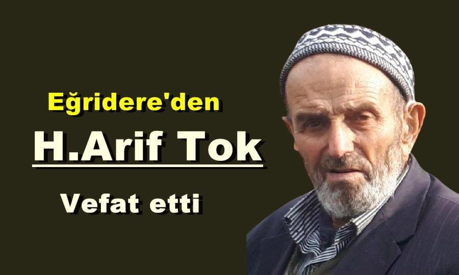 Eğridere Mahallesinden H.Arif Tok vefat etti