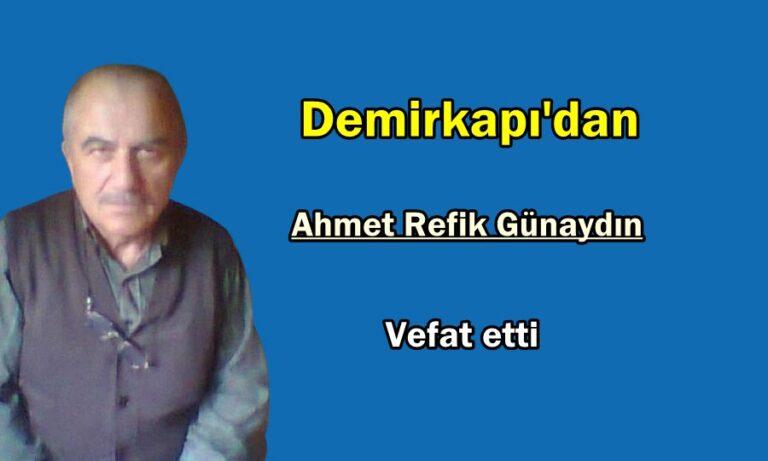 Demirkapı'dan Ahmet Refik Günaydın vefat etti