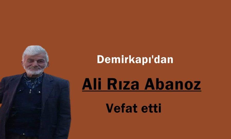 Demirkapı'dan Ali Rıza Abanoz İstanbul'da vefat etti