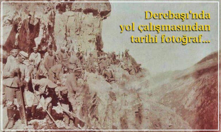 Derebaşı'nda 1916 tarihli yol çalışması fotoğrafı