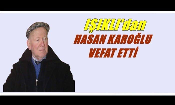 Işıklı mahallesinden İnşaat Yüksek Mühendisi Hasan Karoğlu vefat etti