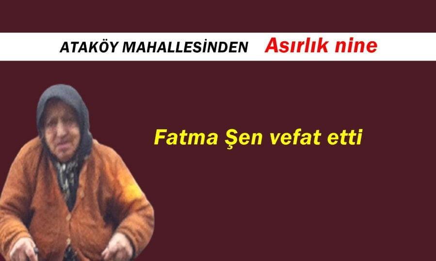 Ataköy Mahallesinden Fatma Şen vefat etti