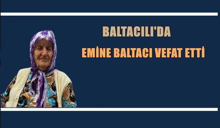 Baltacılı mahallesinden Emine Baltacı vefat etti