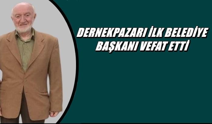Dernekpazarı ilçesinin ilk belediye başkanı Ahmet Türk vefat etti
