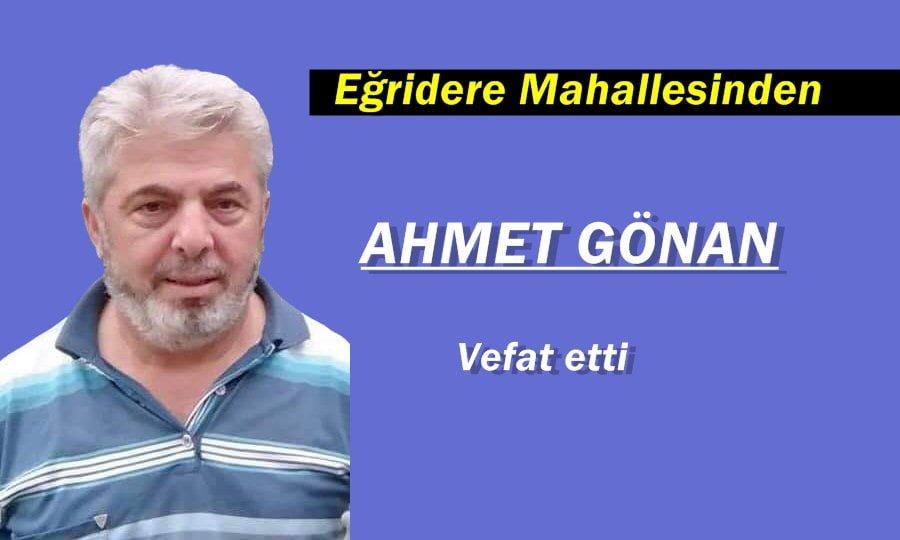 Eğridere Mahallesinden Ahmet Cemal Gönan vefat etti