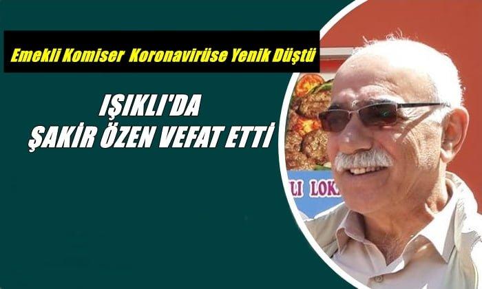 Emekli Komiser Şakir Özen vefat etti