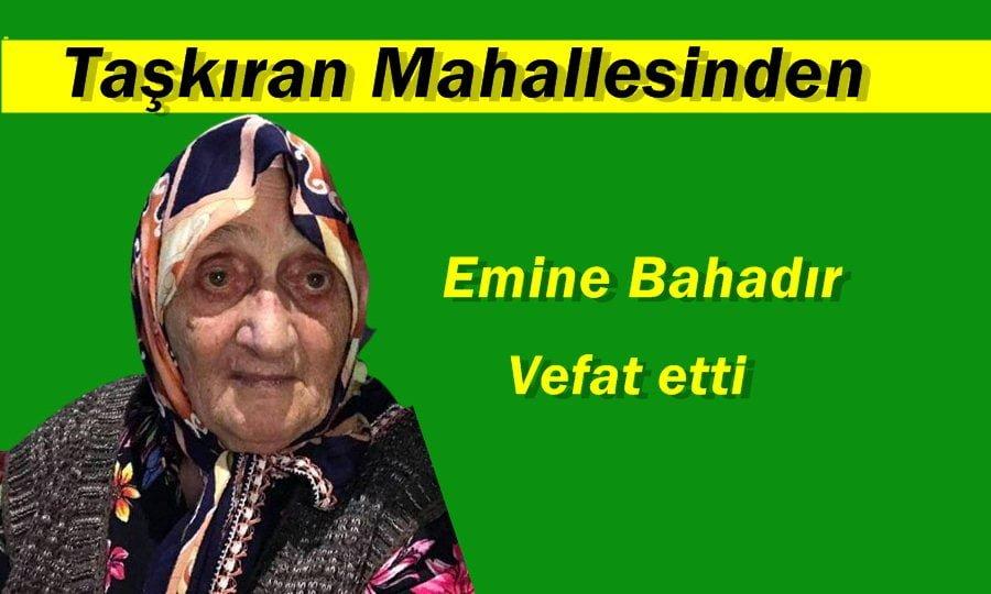 Emine Bahadır vefat etti