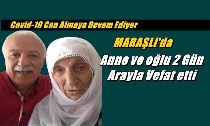 Maraşlı Mahallesinden Abdurrahman ve Annesi Fatma Çakar vefat etti