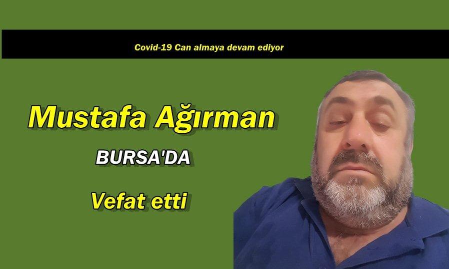 Mustafa Ağırman Bursa'da vefat etti