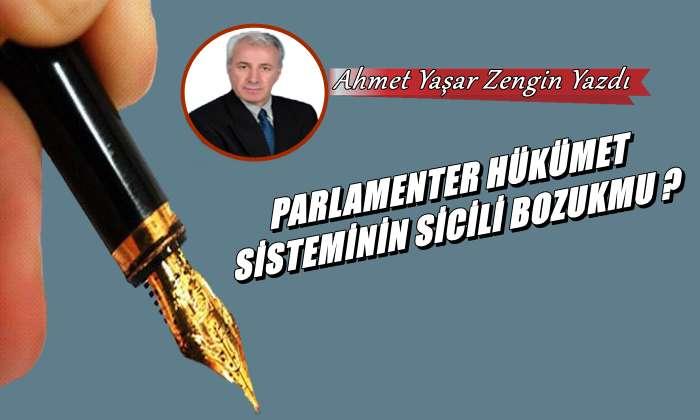 Parlamenter Hükümet Sisteminin Sicili Bozuk mu?