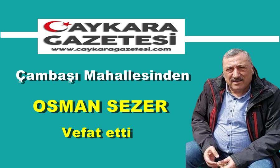 Çambaşı Mahallesinden Osman Sezer vefat etti
