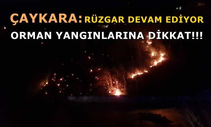 Çaykara: Orman yangınlarına dikkat!