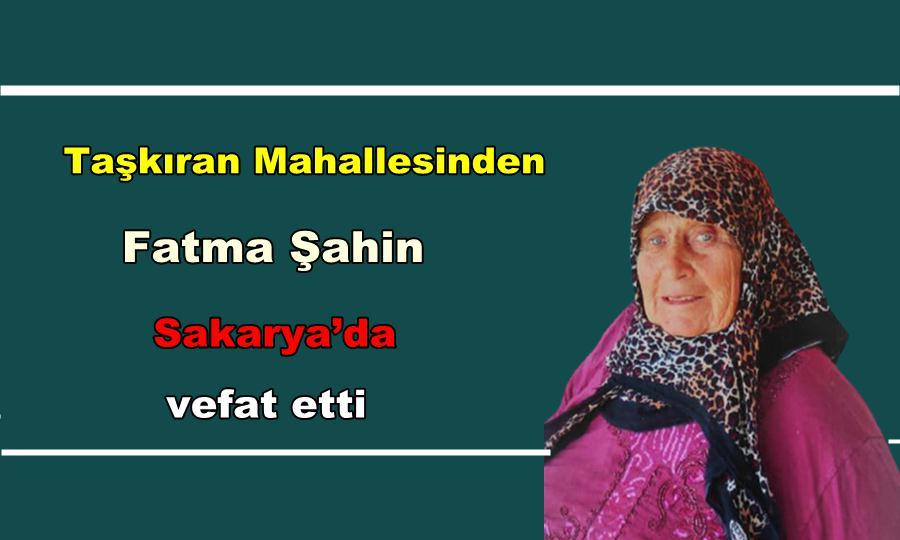 Fatma Şahin Sakarya'da vefat etti