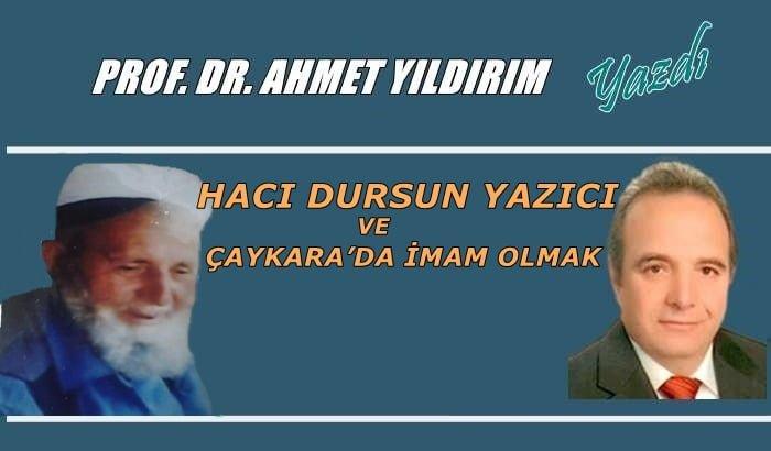 Hacı Dursun Yazıcı ve Çaykara'da imam olmak