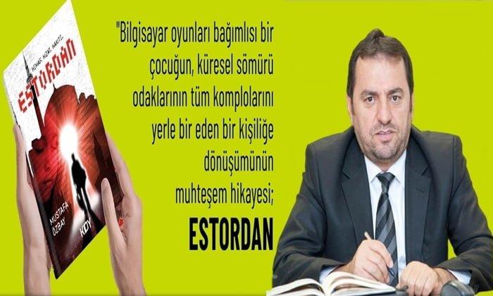 """Hemşerimiz Mustafa Özbay'ın """"ESTORDAN"""" adlı romanı piyasaya çıktı"""