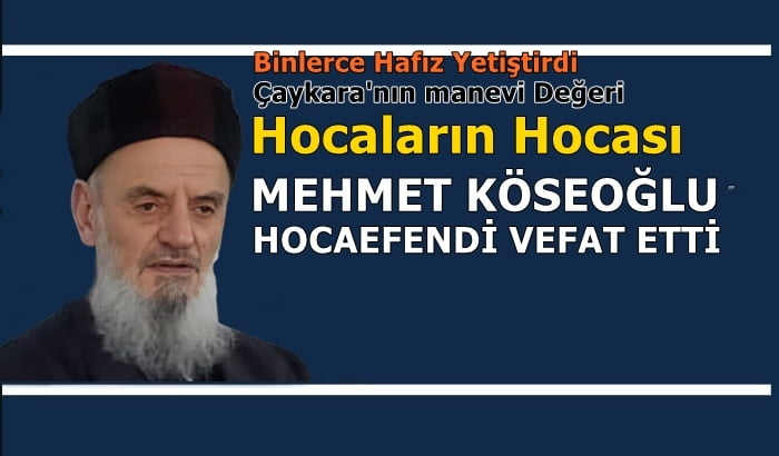 Hocaların Hocası H. Mehmet Köseoğlu vefat etti