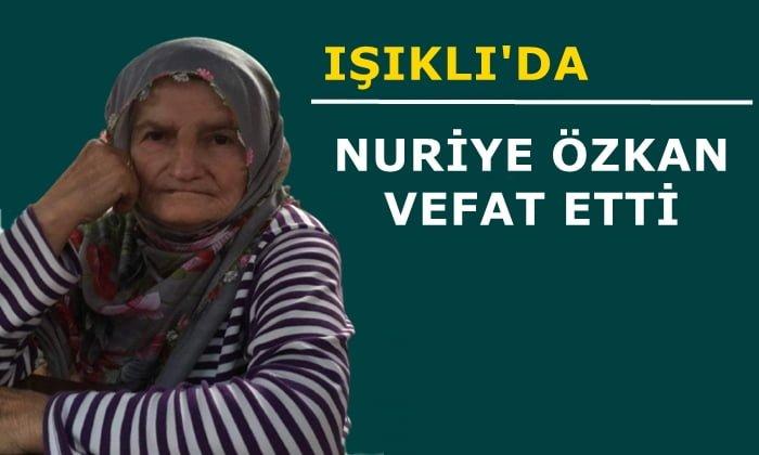 Işıklı mahallesinden Nuriye Özkan vefat etti