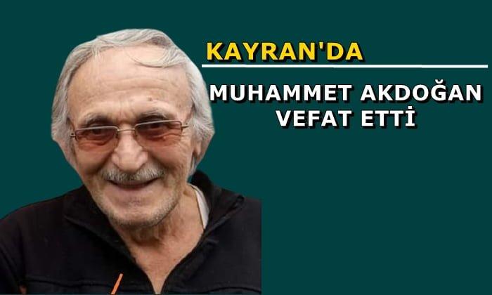 Kayran mahallesinden Muhammet Akdoğan vefat etti