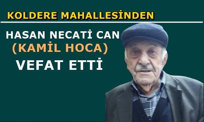 Koldere mahallesinden Hasan Necati Can vefat etti