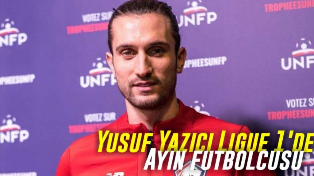 Yusuf Yazıcı Fransa'da ayın futbolcusu oldu