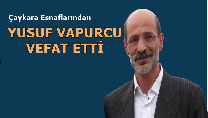 Çambaşı Mahallesinden Yusuf Vapurcu Samsun'da vefat etti