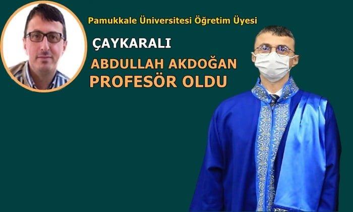 Doç. Dr. Abdullah Akdoğan Profesör oldu