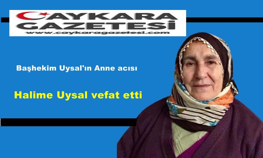 Of Hastane Başhekimi Op.Dr. Şaban Uysal'ın Annesi Halime Uysal vefat etti