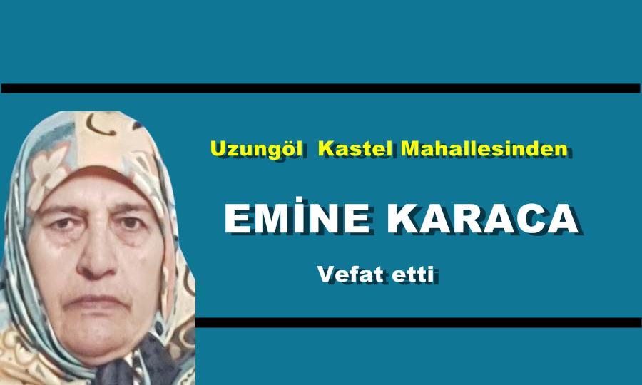 Uzungöl  Kastel Mahallesinden Emine Karaca vefat etti