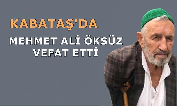 Kabataş Mahallesinden Mehmet Ali Öksüz vefat etti