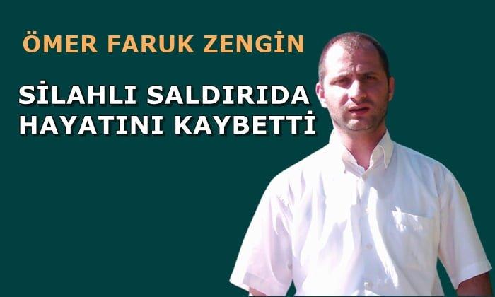 Maraşlı mahallesinden Ömer Faruk Zengin silahlı saldırı sonucu öldürüldü