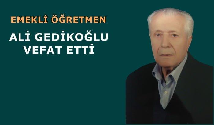 Emekli öğretmen Ali Gedikoğlu vefat etti