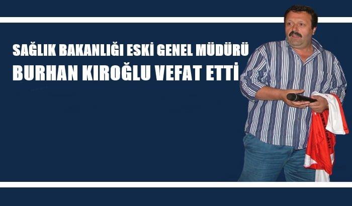 Sağlık Bakanlığı eski personel genel müdürü Burhan Kıroğlu vefat etti